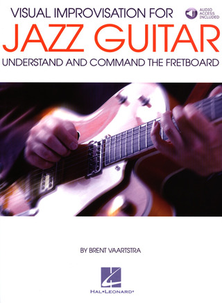 Brent Vaartstra: Visual Improvisation for Jazz Guitar