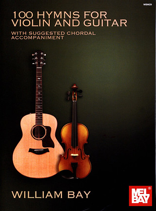 William Bay: 100 Hymns for violin and guitar