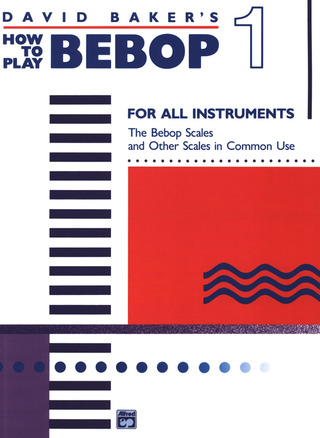 David Nathaniel Baker Jr.: How To Play Bebop 1