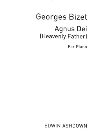 Georges Bizet: Agnus Dei (Heavenly Father)