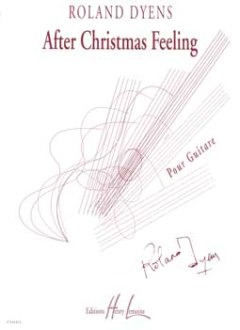 Roland Dyens: After Christmas Feeling