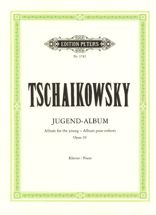 Pyotr Ilyich Tchaikovsky: Album for the young