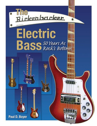 Paul D. Boyer: The Rickenbacker Electric Bass