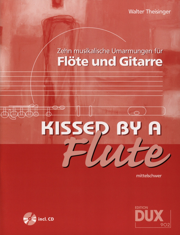 Walter Theisinger: Kissed by a Flute