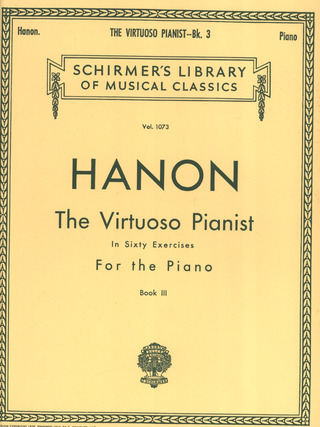 Charles-Louis Hanon: The Virtuoso Pianist in 60 Exercises 3