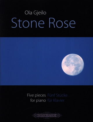 Ola Gjeilo: Stone Rose: 5 Pieces for Piano