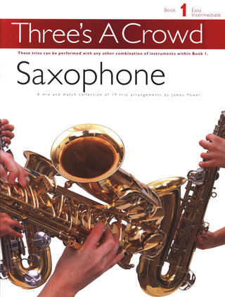 James Power: Three's A Crowd Saxophone Book 1 Easy Intermediate