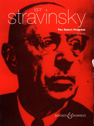 Igor Strawinsky: The Rake's Progress/ Der Wüstling