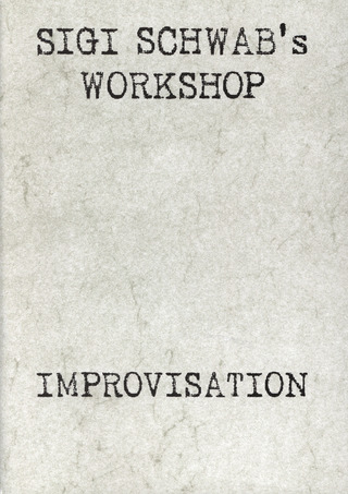 Siegfried Schwab: Sigi Schwab's Workshop Improvisation