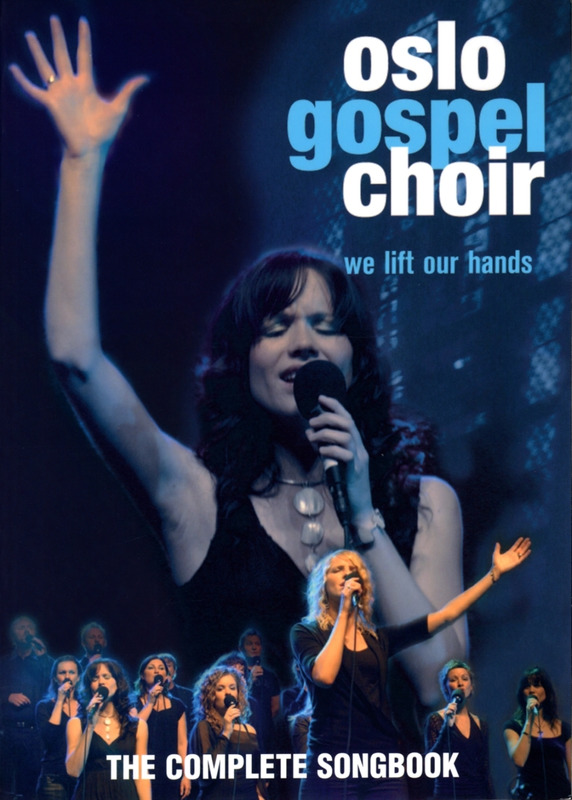 Oslo Gospel Choir: We Lift Our Hands