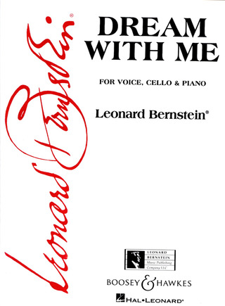 Leonard Bernstein: Dream with me