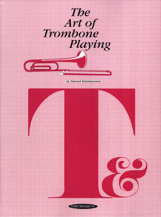 Edward Kleinhammer: The Art of Trombone Playing