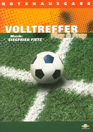 Siegfried Fietz: Volltreffer – Play & Pray