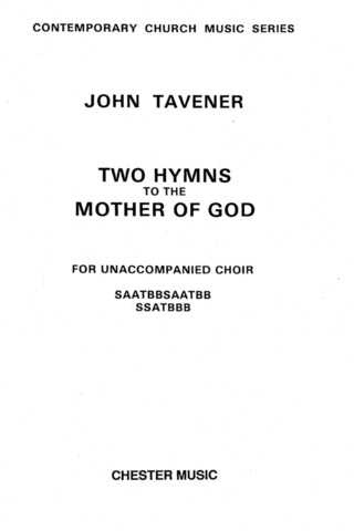 John Tavener: 2 Hymns To The Mother Of God For Unaccompanied Choir
