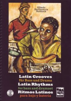 Hechavarria Ruddock Alfredo: Latin Grooves Fuer Bass + Drums
