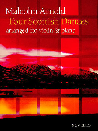 Malcolm Arnold: Arnold, M Four Scottish Dances For Violin And Piano (Gedge)
