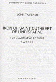 John Tavener: Ikon Of St Cuthbert Of Lindisfarne