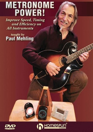 Mehling, Paul: Metronome Power! - Improve Speed, Timing And Efficiency On All Instruments