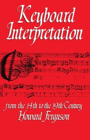 Howard Ferguson: Keyboard interpretation from the 14th to the 19th century
