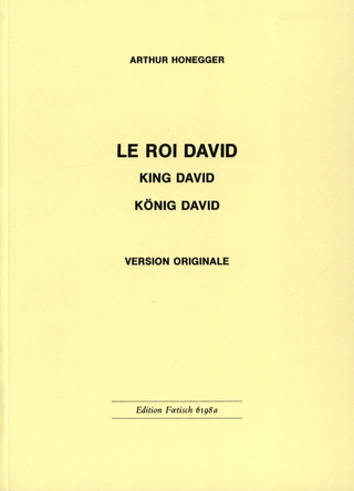 Arthur Honegger: Le Roi David – Version originale – König David – King David