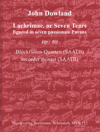 John Dowland: Lachrimae, or seven Tears