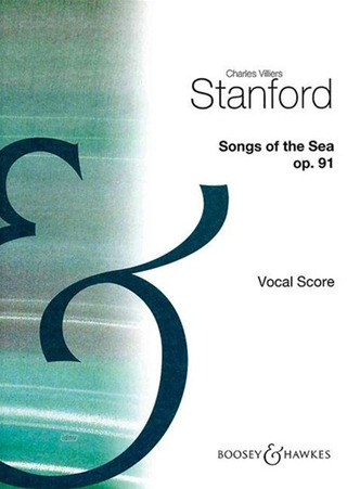 Charles Villiers Stanford: Songs of the Sea op. 91