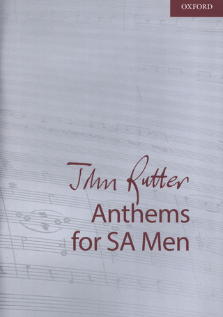 John Rutter: Anthems for SA Men