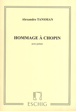 Alexandre Tansman: Hommage A Chopin Guitare