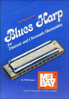 Phil Duncan: Blues Harp For Diatonic + Chromatic Harmonica