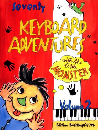 Karin Daxböck m fl.: 70 Keyboard Adventures with the Little Monster 2