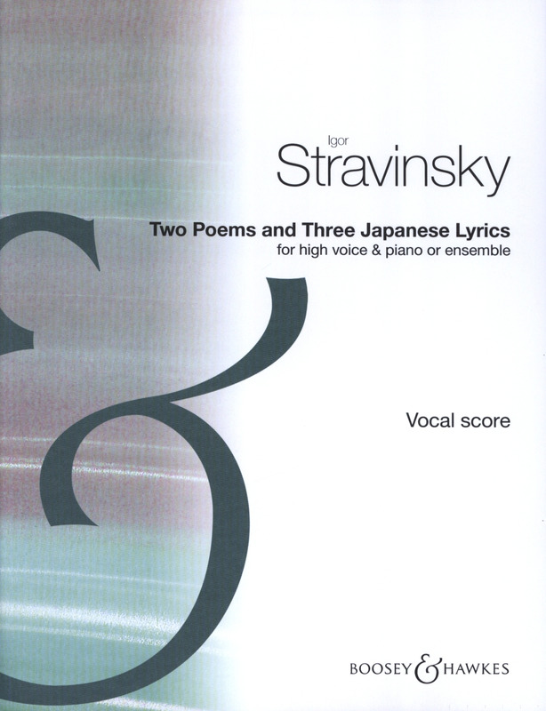 Igor Strawinsky: Two Poems and Three Japanese Lyrics