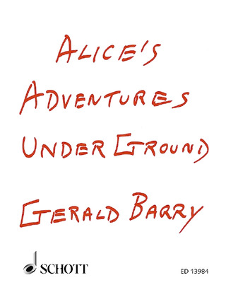 Gerald Barry: Alice's Adventures Under Ground