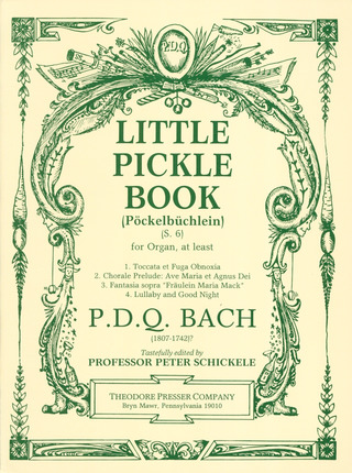P.D.Q. Bach: Little Pickle Book (Poeckelbuechlein)