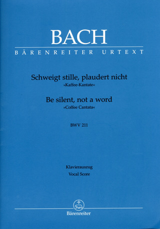 Johann Sebastian Bach: Be silent, not a word BWV 211