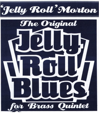Jelly Roll Morton: The Original Jelly Roll Blues