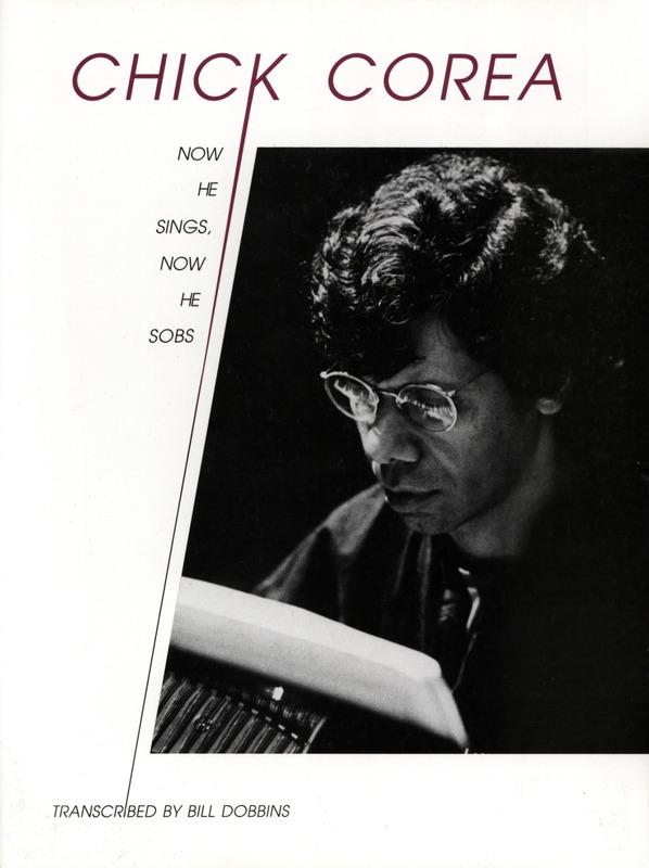 Chick Corea: Now He Sings Now He Sobs