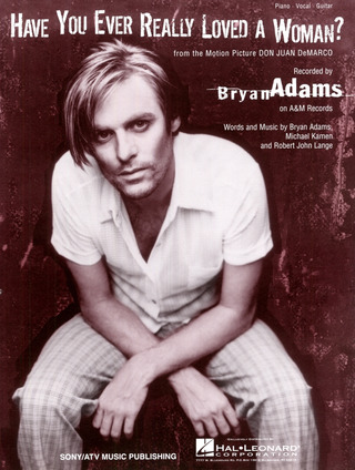 Bryan Adams: Have You Ever Really Loved A Woman