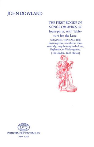 John Dowland: The First Booke Of Songs Or Ayres Of 4 Parts With Tableture For
