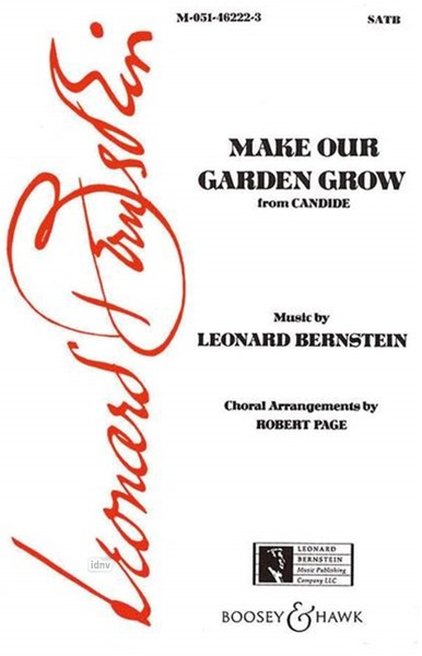Leonard Bernstein: Make our garden grow