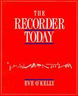 O.'Kelly E.: The Recorder Today
