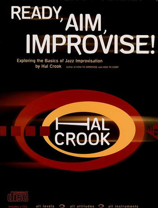 Hal Crook: Ready, Aim, Improvise!
