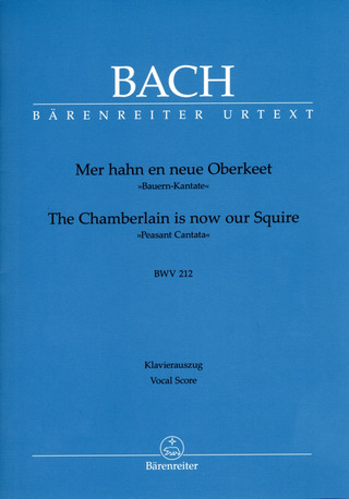 Johann Sebastian Bach: The Chamberlain is now our Squire BWV 212