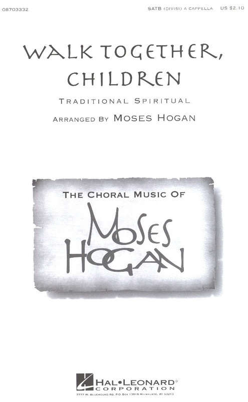 Moses Hogan: Walk Together Children