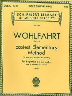 Franz Wohlfahrt: Easiest Elementary Method For Beginners On The Violin