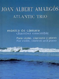 amargos joan albert atlantic trio for violin clarinet piano sc pts from amargos joan albert. Black Bedroom Furniture Sets. Home Design Ideas