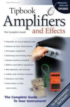 Hugo Pinksterboer: Tipbook: Amplifiers And Effects - The Complete Guide