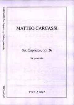 Matteo Carcassi: 6 Caprices Op 26