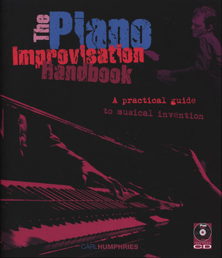 Humphries Carl: The Piano Improvisation Handbook