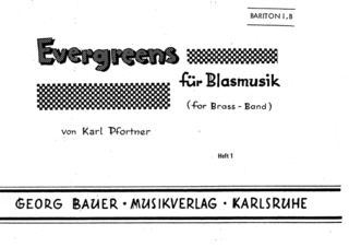 Karl Pfortner: Evergreens Fuer Blasmusik 1