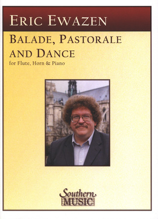 Eric Ewazen: Ballade Pastorale And Dance